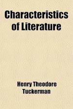 Characteristics of Literature; Illustrated by the Genius of Distinguished Men af Henry Theodore Tuckerman