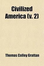 Civilized America Volume 2 af Thomas Colley Grattan