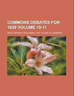 Commons Debates for 1629 Volume 10-11 af Wallace Notestein, Great Britain Parliament