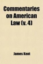 Commentaries on American Law (Volume 4) af James Kent