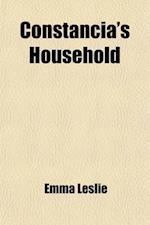 Constancia's Household af Emma Leslie