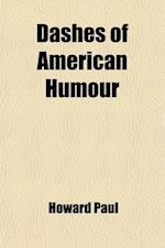 Dashes of American Humour af G. Henry Howard Paul, Howard Paul
