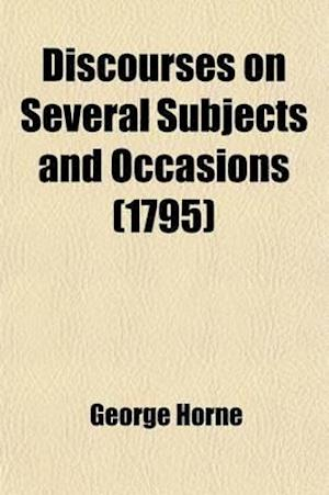 Bog, paperback Discourses on Several Subjects and Occasions; By George Horne af George Horne