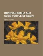 Donovan Pasha and Some People of Egypt af Gilbert Parker