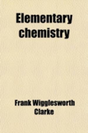 Bog, paperback Elementary Chemistry af Frank Wigglesworth Clarke