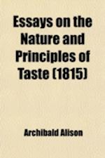 Essays on the Nature and Principles of Taste af Archibald Alison, Alison Archibald