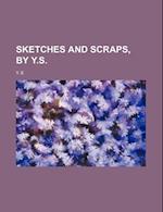 Sketches and Scraps, by Y.S. af Sketches, Y. S