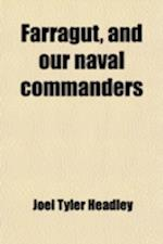 Farragut, and Our Naval Commanders af Joel Tyler Headley