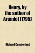 Henry, by the Author of Arundel af Richard Cumberland