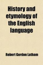 History and Etymology of the English Language af Robert Gordon Latham