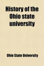 History of the Ohio State University (Volume 1); Wartime on the Campus, by W. H. Siebert, with a Chapter by Carl Whittke. PT. 2. Our Men in Military a af Ohio State University