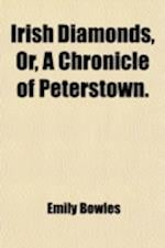 Irish Diamonds; Or, a Chronicle of Peterstown af Emily Bowles
