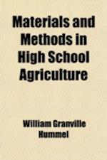Materials and Methods in High School Agriculture af William Granville Hummel