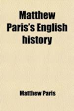 Matthew Paris's English History (Volume 2); From the Year 1235 to 1273 af Matthew Paris