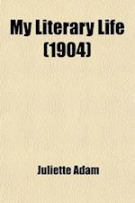 My Literary Life af Juliette Adam