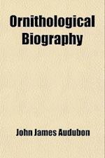 Ornithological Biography (Volume 1)
