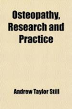 Osteopathy, Research and Practice af Andrew Taylor Still
