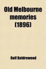 Old Melbourne Memories af Rolf Boldrewood