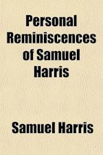 Personal Reminiscences of Samuel Harris af Samuel Harris