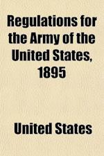 Regulations for the Army of the United States, 1895