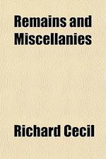 Remains and Miscellanies; To Which Is Prefixed, a View of His Character by Josiah Pratt af Richard Cecil