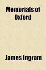 Memorials of Oxford (Volume 2) af James Ingram
