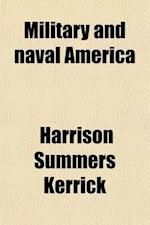 Military and Naval America af Harrison Summers Kerrick