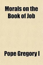 Morals on the Book of Job (Volume 3, PT. 1) af Pope Gregory I, Pope Gregory 1