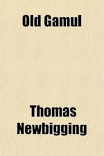 Old Gamul; A Lyric Play af Thomas Newbigging