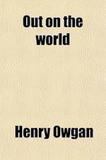 Out on the World af Henry Owgan