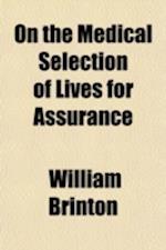 On the Medical Selection of Lives for Assurance af William Brinton