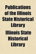 Publication (Volume 10) af Illinois State Historical Society, Illinois State Historical Library