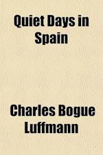 Quiet Days in Spain af Charles Bogue Luffmann
