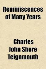 Reminiscences of Many Years (Volume 2) af Charles John Shore Teignmouth, Baron Charles John Shore Teignmouth