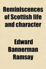 Reminiscences of Scottish Life & Character af Cosmo Innes, Ramsay Edward Bannerman 1793-1872
