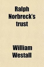 Ralph Norbreck's Trust af William Westall