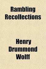 Rambling Recollections Volume 2 af Henry Drummond Wolff, Henry Drummond Wolff