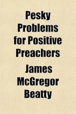 Pesky Problems for Positive Preachers af James Mcgregor Beatty