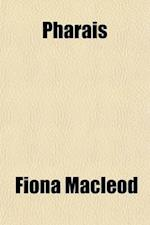 Pharais; A Romance of the Isles af Fiona Macleod, William Sharp