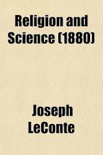 Religion and Science af Joseph Leconte