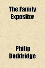 The Family Expositor (Volume 4); Or, a Paraphrase and Version of the New Testament with Critical Notes, and a Practical Improvement of Each Section af Philip Doddridge