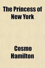 The Princess of New York af Cosmo Hamilton