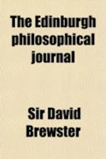 The Edinburgh Philosophical Journal (Volume 7) af David Brewster