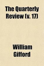 The Quarterly Review (Volume 17) af William Gifford