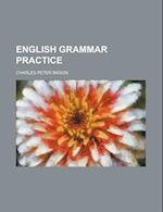 English Grammar Practice af Charles Peter Mason