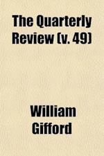 The Quarterly Review (Volume 49) af William Gifford
