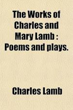 The Works of Charles and Mary Lamb (Volume 5); Poems and Plays
