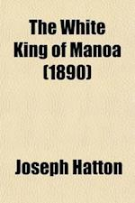 The White King of Manoa af Joseph Hatton