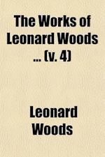 The Works of Leonard Woods (Volume 4) af Leonard Woods