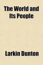 The World and Its People (Volume 6) af Larkin Dunton